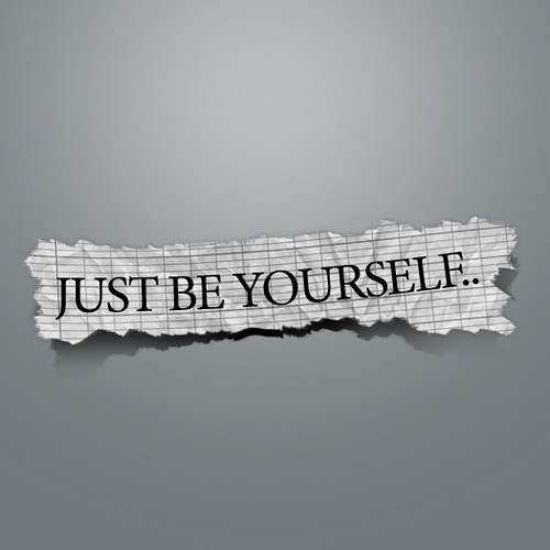 Words That Inspire:  Just Be YOURself