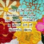 your life is a canvas