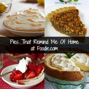 Pies that Remind Me of Home on Foodie.com