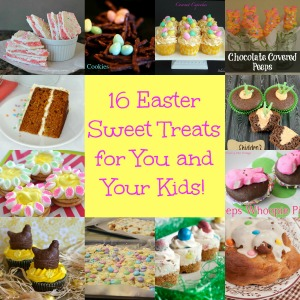 16 Easter Treats For You and Your Kids!