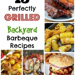 15 Perfectly Grilled Backyard BBQ Recipes