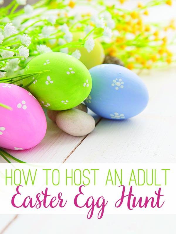 How to Host an Adult Easter Egg Hunt