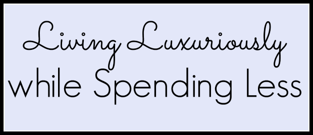 Living Luxuriously while Spending Less