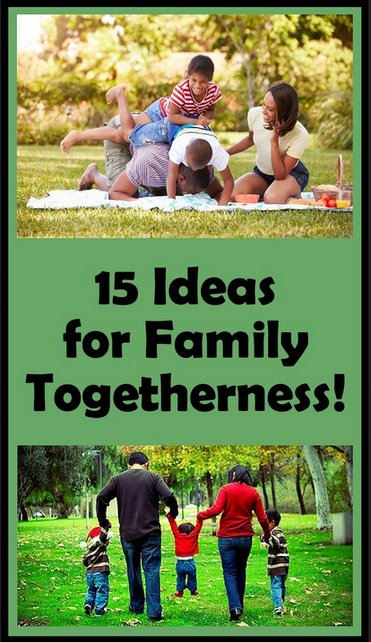 15 Ideas for Family Togetherness