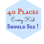 40 Places Every Kid Should See