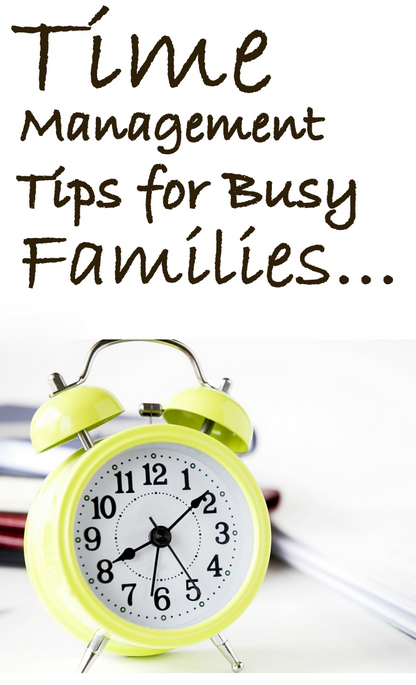 Time Management Tips for Busy Families
