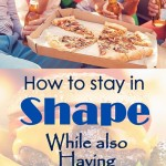 How to Stay in Shape While also Having Cheat Days