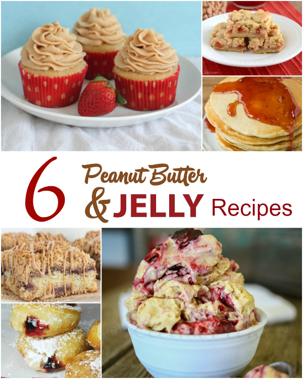6 Peanut Butter & Jelly Recipe Ideas