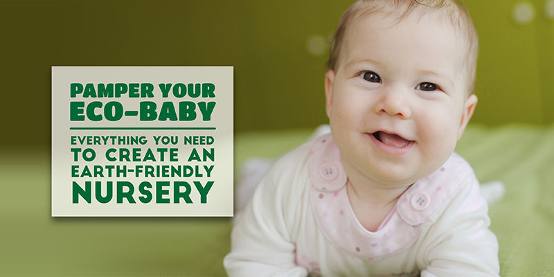 Pamper Your Eco-Baby! How To Create an Earth-Friendly Nursery