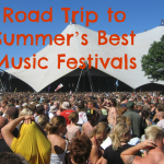 Road Trip to the Summer's Best Music Festivals