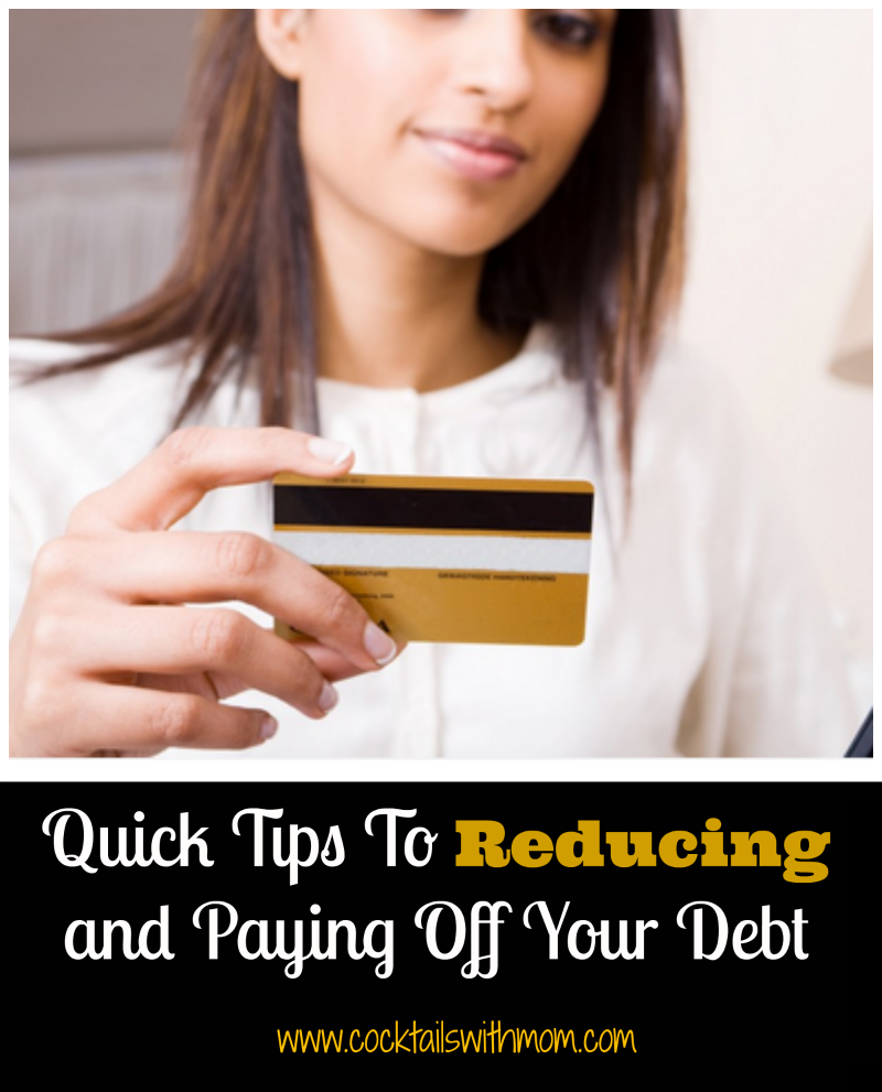 Quick Tips To Reducing and Paying Off Your Debt