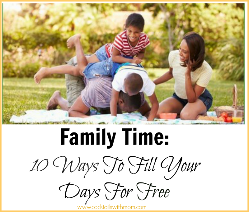 Family Time: 10 Ways To Fill Your Days For Free