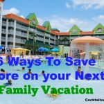 6 Simple Ways To Save on your Next Family Vacation