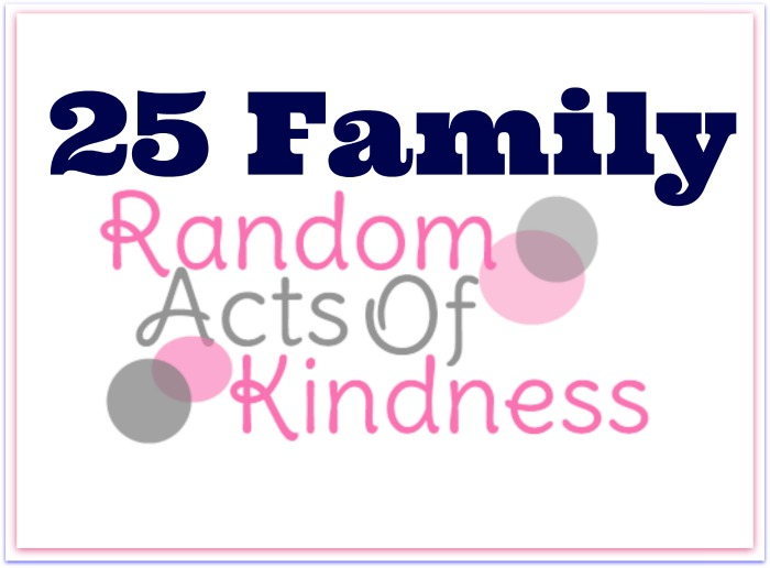25 Family Random Acts of Kindness