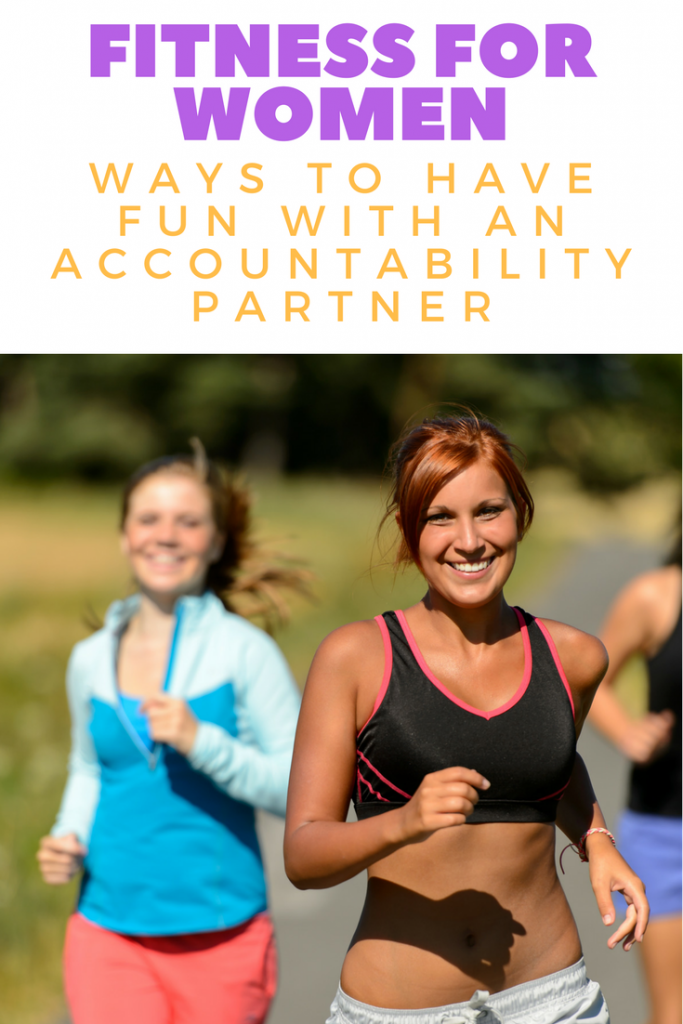 Fitness for Women_ Ways to Have Fun With An Accountability Partner
