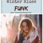 4 Ways to Get Out of the Winter Blues Funk