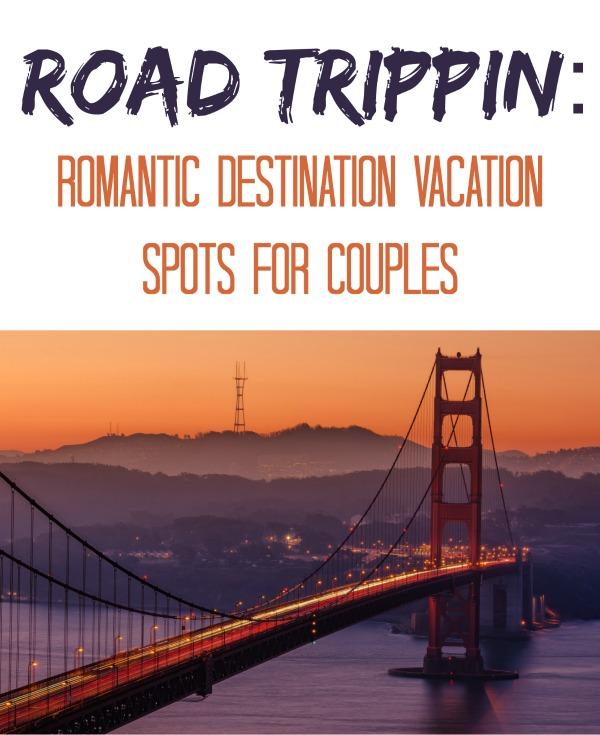 romantic destination vacation for couples