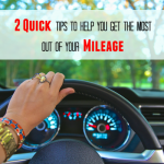 2 Quick But Effective Tips to help you get the Most out of your Mileage