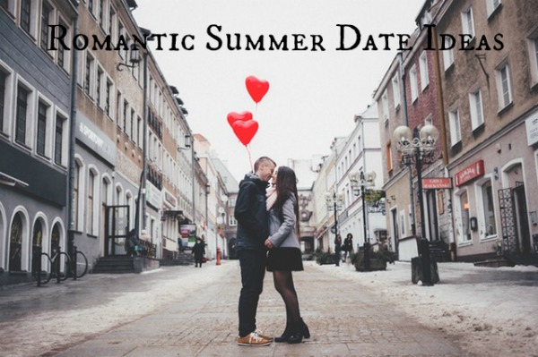 6 of the Best Romantic Summer Date Ideas