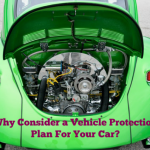 Why Consider a Vehicle Protection Plan For Your Car?