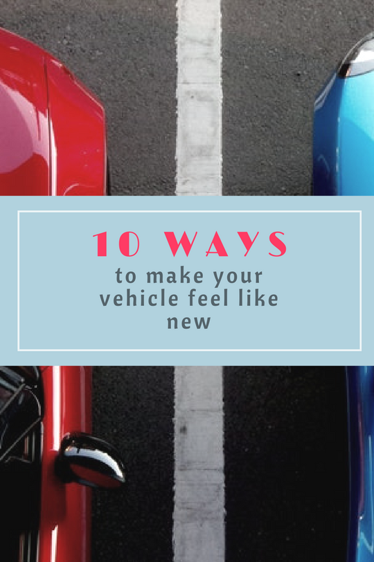 10 ways to make your car feel like new
