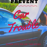 How to Prevent Car Trouble When on the Road