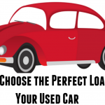 How to Choose the Perfect Loan for Your Used Car