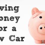 Saving Money for A New Car