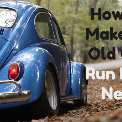 How to Make an Old Car Run Like New